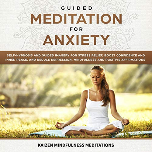 Pdf Fitness Guided Meditation for Anxiety: Self-Hypnosis and Guided Imagery for Stress Relief, Boost Confidence and Inner Peace, and Reduce Depression with Mindfulness and Positive Affirmations