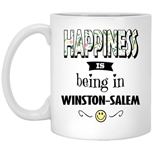 Happiness Being In Winston-Salem Tea Quote Mug - Unique Birthday Gifts for Men Women Gag Christmas Gift Coffee Cup White Ceramic 11 Oz