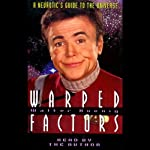 Warped Factors: A Neurotic's Guide to the Universe | Walter Koenig