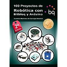100 Proyectos de Robótica con Bitbloq y Arduino (Spanish Edition)