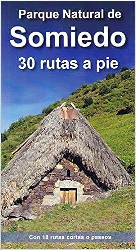 Descargar Libro Mas Oscuro Parque Natural De Somiedo. 30 Rutas A Pie: Con 18 Rutas Cortas O Paseos Libro PDF