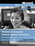 Exam 70-685 Windows 7 Enterprise Desktop Support Technician Revised and Expanded Version Lab Manual (Microsoft Official Academic Course Series)