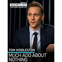 Tom Hiddleston: Much Ado About Nothing