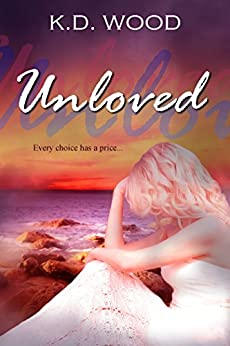 Unloved by [Wood, K.D.]