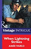 When Lightning Strikes by Aimée Thurlo front cover