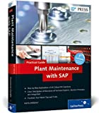 Plant Maintenance with SAP -- Practical Guide, Liebstückel, Karl, 1592299296