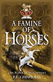 A Famine of Horses, P. F. Chisholm, 1890208272