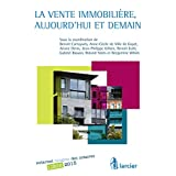 La vente immobilière, aujourd'hui et demain (French Edition)
