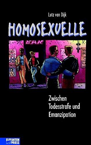 Homosexuelle. Zwischen Todesstrafe und Emanzipation.
