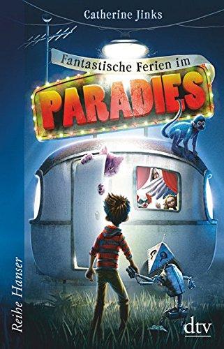Fantastische Ferien im Paradies (Reihe Hanser)