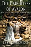 The Daughters of Avalon, Katrina Rasbold, 1493785729