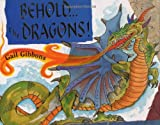 Behold... the Dragons!, Gail Gibbons, 068815526X