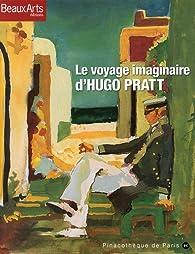 Le voyage imaginaire d'Hugo Pratt par Thierry Taittinger