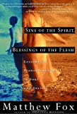 Sins of the Spirit, Blessings of the Flesh: Lessons for Transforming Evil in Soul and Society