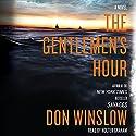 The Gentlemen's Hour: A Novel Hörbuch von Don Winslow Gesprochen von: Holter Graham