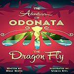 The Adventures of Odonata, the Dragonfly | Midge Newth