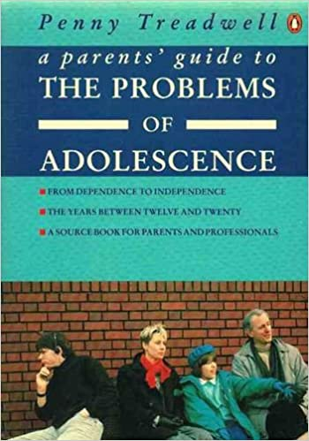 Parents Guide To Problems Of Adolescence: Penelope Treadwell
