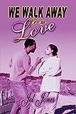 We Walk Away from Love, Jel Jones, 1607039575