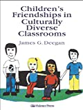 img - for Children's Friendships In Culturally Diverse Classrooms (The World of Childhood and Adolescence) book / textbook / text book