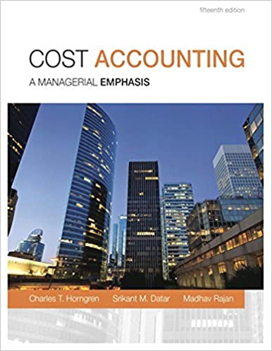 Horngren's Cost Accounting: A Managerial Emphasis (16th Edition) Srikant M. 14
