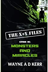 MONSTERS and MIRACLES: Case #1 (The X+Y Files) (Volume 1) Paperback