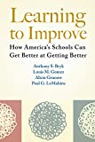 Learning to Improve : How America's Schools Can Get Better at Getting Better, Bryk, Anthony S. and Gomez, Louis M., 1612507913