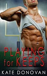 Playing for Keeps (Play Makers Book 1)