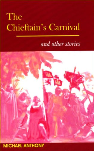 The Chieftain's Carnival: And Other Stories (LONGMAN CARIBBEAN WRITERS SERIES)