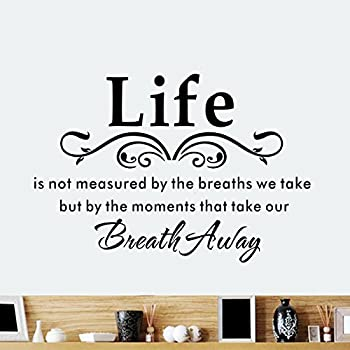 Amazoncom Life Is Not Measured By The Number Of Breaths We Take