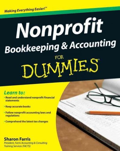 Nonprofit Bookkeeping & Accounting For Dummies (Wiley Finance) Nonprofit Bookkeeping & Accounting For Dummies