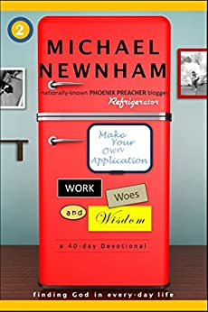 Make Your Own Application: Work, Woes, and Wisdom (English Edition) por [Newnham, Michael]