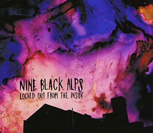 LOCKED OUT FROM THE INSIDE(reissue)(digi-pak) by NINE BLACK ALPS (2013-01-01)
