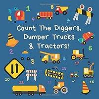 Count the Diggers, Dumper Trucks & Tractors: A