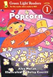 Popcorn (Green Light Readers Level 1)