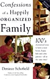 Confessions of a Happily Organized Family: 100's of practical ways to have a neat house, happy kids and calm parents - all at the same time!