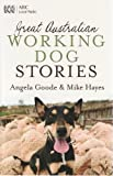 #6: Great Australian Working Dog Stories (Great Australian Stories)