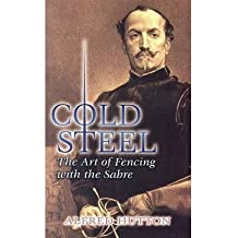 [ Cold Steel: The Art of Fencing with the Sabre[ COLD STEEL: THE ART OF FENCING WITH THE SABRE ] By Hutton, Alfred ( Author )Jun-23-2006 Paperback By Hutton, Alfred ( Author ) Paperback 2006 ]