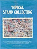Topical Stamp Collecting, M. W. Martin, 0668037547