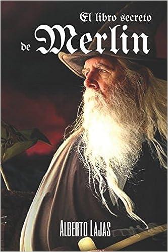EL LIBRO SECRETO DE MERLIN: Manual para convertirte en mago (Spanish Edition) (Spanish)
