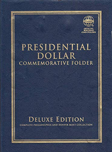 2007 Hard Cover Presidential Dollar Commemorative Folder 2007-2016 Deluxe Edition Philadelphia and Denver Mint Collection Empty by Whitman Publishing, LLC (2007) Album