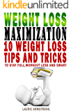 Lose Weight Without Much Dieting or Working Out: 10 Weight Loss Tricks to Stay Full, Workout Less and Exercise Smart