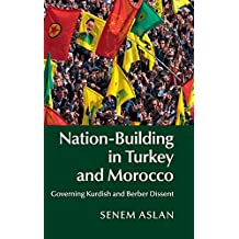 Nation-Building in Turkey and Morocco: Governing Kurdish and Berber Dissent