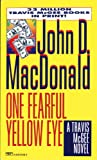 One Fearful Yellow Eye (A Travis McGee Novel)