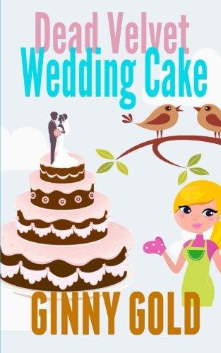 Download Dead Velvet Wedding Cake (The Early Bird Cafe Cozy Mystery Series) (Volume 7) PDF