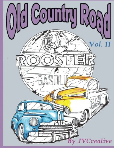 Country Old Print - Old Country Road Vol. II: By JV Creative (Old Country Road A Relaxing Adult Coloring Book) (Volume 2)
