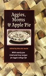 Aggies, Moms, And Apple Pie (Centennial Series of the Association of Former Students Texas A & M University)