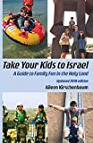 Take Your Kids to Israel: A Guide to Family Fun in the Holy Land