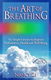 img - for The Art of Breathing: Six Simple Lessons to Improve Performance, Health & Well-Being by Nancy Zi (1997-05-04) book / textbook / text book