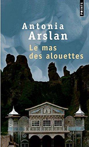 Read Online Le Mas Des Alouettes. Il 'Tait Une Fois En Arm'nie (English and French Edition) pdf epub
