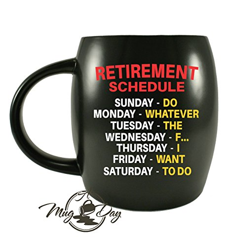 Mug A Day - Retirement Gag Gifts Ideas for Boss Coworkers, Grandpas Grandmas Dad Mom Family or Friends - Schedule Calendar Office Humor Retired Ceramic Coffee Mug Tea Cup For Christmas or Birthdays
